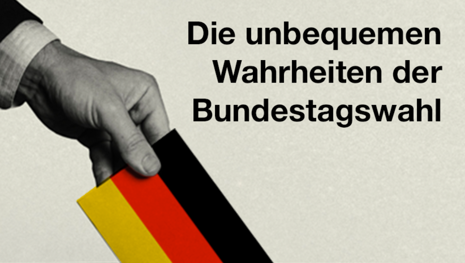 Neue DWN-Serie: Die unbequemen Wahrheiten der Bundestagswahl